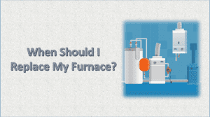 When Should I Replace My Furnace