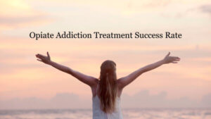 Opiate Addiction Treatment Success Rate
