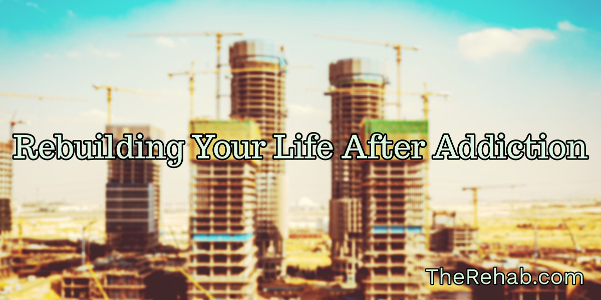 rebuilding your life after addiction at the rehab podcast