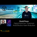 David Poses: Opioid Addiction Treatment And Effective Harm Reduction