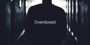 Jimmy's Overdose – The Story of a Lost Friend