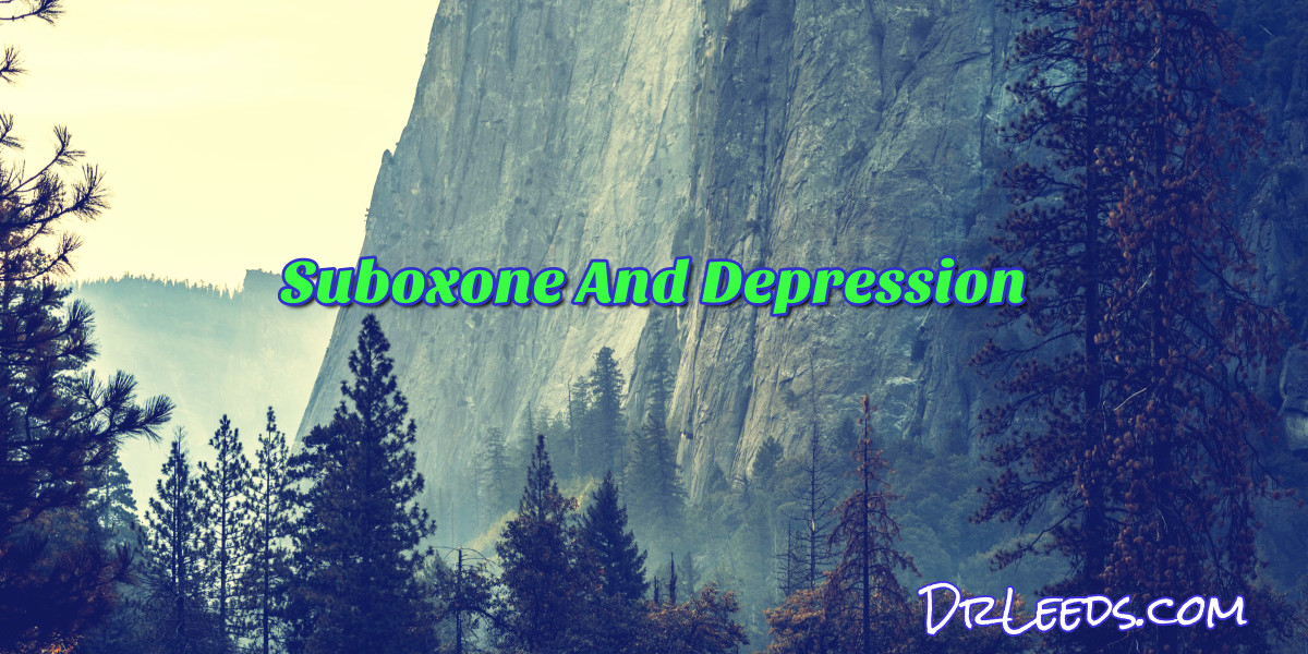 Does Suboxone Make You Depressed When You Take It For Opioid Addiction?